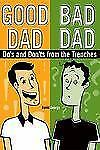 Good Dad / Bad Dad: The Do's and Don'ts from the Trenches, George, David, Very G