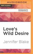 Love's Wild Desire by Jennifer Blake (2016, MP3 CD, Unabridged)