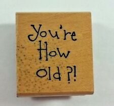 Art Impressions Rubber Stamp You're How Old D-1453 Humorous Birthday Age