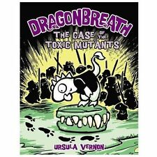 Dragonbreath #9: Case of the Toxic Mutants by Ursula Vernon c2013 NEW Hardcover