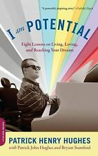 I Am Potential: Eight Lessons on Living, Loving, and Reaching Your Dreams Hughe