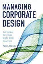 Managing Corporate Design: Best Practices for In-House Graphic Design Department