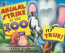 Animal Strike at the Zoo - It's True! by Karma Wilson (2006, Hardcover)