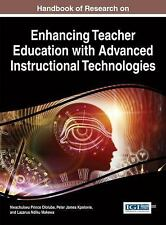 Handbook of Research on Enhancing Teacher Education with Advanced...