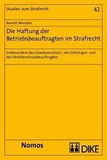 ANNETT WENDLER - DIE HAFTUNG DER BETRIEBSBEAUFTRAGTEN IM STRAFRECHT