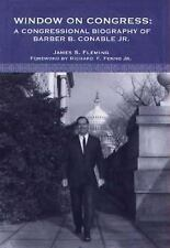 Window on Congress Biography of Barber B Conable Jr by James S Fleming Signed
