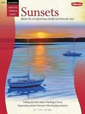 How to Draw and Paint: Sunsets : Master the Art of Painting Colorful and...