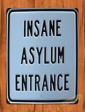 "TIN-UPS TIN SIGN ""Insane Asylum Entrance"" Sign Wall Decor"