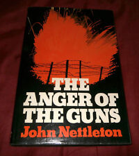 THE ANGER OF THE GUNS. INFANTRY OFFICER ON W. FRONT. John Nettleton. 1979. Illus