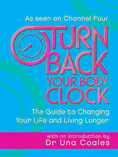 TURN BACK YOUR BODY CLOCK : As seen on Chnnel 4 : WH1-R4 : P/BL : NEW BOOK