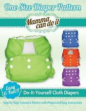 One Size Diaper Pattern : Sew Your Own Cloth Diapers! by Elizabeth Singler...
