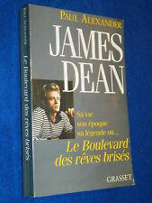 BIOGRAPHIE James Dean LE BOULEVARD des REVES BRISES Alexander Paul GRASSET 1995