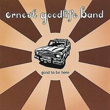 Ernest Goodlife Band, Good To Be Here, New