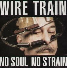Wire Train No Soul No Strain
