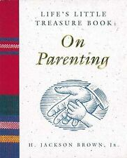 Life's Little Treasure Book on Parenting by H. Jackson, Jr. Brown (1995,...