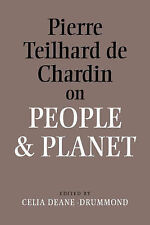 Pierre Teilhard De Chardin on People and Planet, Deane-Drummond, Celia, Good, Pa