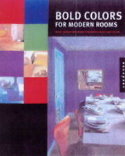 Lynch, Sarah Bold Colors for Modern Rooms: Bright Ideas for People Who Love Colo