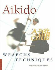 Aikido Weapons Techniques: The Wooden Sword, Stick and Knife of Aikido by Dang,