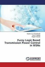 Fuzzy Logic Based Transmission Power Control in Wsns by Al-Kashoash Hayder a...