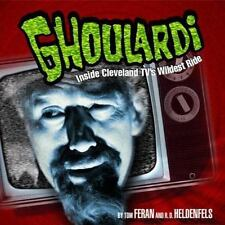 Ghoulardi: Inside Cleveland Tv's Wildest Ride (Ohio)-ExLibrary