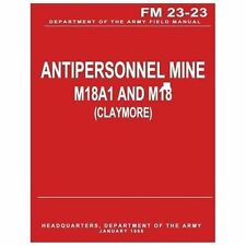 Antipersonnel Mine, M18A1 and M18 (CLAYMORE) (FM 23-23) by Department Army...