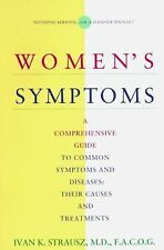 Women's Symptoms: A Comprehensive Guide to Common Symptoms and Diseases : Their