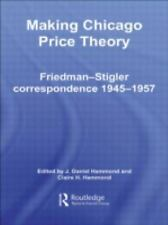 Routledge Studies in the History of Economics: Making Chicago Price Theory :...
