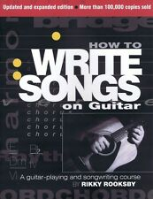 How to Write Songs on Guitar 2nd Edition Expanded and Updated Book NEW 000332381