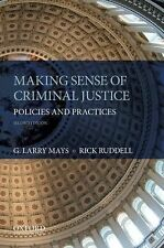 Making Sense of Criminal Justice : Policies and Practices by Rick Ruddell and...