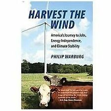 Harvest the Wind : America's Journey to Jobs, Energy Independence, and...