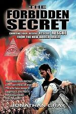 The Forbidden Secret : How to survive what the elite have planned for You by...