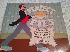 Perfect Pies : A Complete Savory and Sweet Fare of Unique Wholesome Pies by...