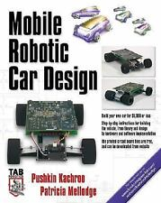 Tab Robotics: Mobile Robotic Car Design by Pushkin Kachroo and Patricia...