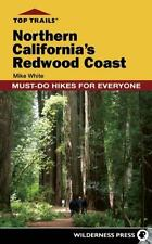 Top Trails: Northern California's Redwood Coast : Must-Do Hikes for Everyone...