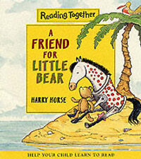 A Friend for Little Bear (Reading Together), Harry Horse