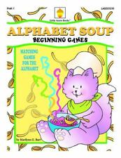 Alphabet Soup : Matching Games for the Alphabet by Marilynn G. Barr (2013,...