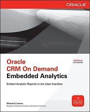 Oracle CRM on Demand Embedded Analytics by Michael D. Lairson (2011, Paperback)