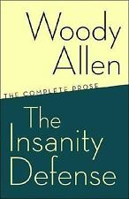The Insanity Defense: The Complete Prose by Allen, Woody, Good + Book