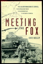 Kelly MEETING THE FOX History WWII Africa OPERATION TORCH & TUNISIA HC/DJ 1st Ed