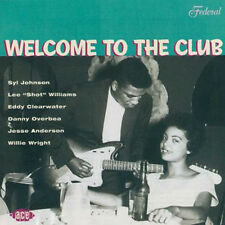 "WELCOME TO THE CLUB  ""TOUGH BLUES AND R&B FROM CHICAGO'S WEST SIDE EARLY 1960's"""