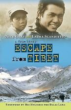 Escape from Tibet : A True Story by Nick Gray and Laura Scandiffio (2014,...