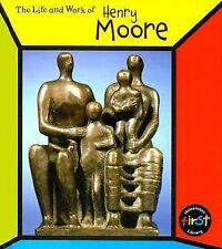 Henry Moore (The Life and Work of . . .) by Connolly, Sean