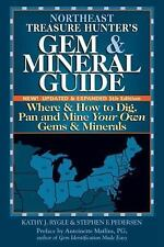 Northeast Treasure Hunter's Gem & Mineral Guide: Where & How to Dig, Pan and Min