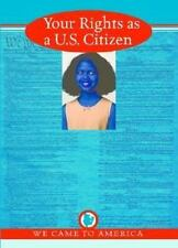 Your Rights as A U.S. Citizen We Came to America