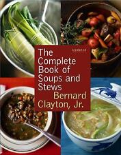 Bernard Clayton, Jr,: The Complete Book of Soups and Stews (Updated HB/DJ)