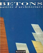 BETONS Matiere d'architectures Ando Breuer Le Corbusier Kahn + POSTER GUIDE