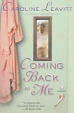 Coming Back to Me: A Novel Leavitt, Caroline Paperback