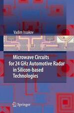 *  VADIM ISSAKOV - MICROWAVE CIRCUITS FOR 24GHZ AUTOMOTIVE RADAR IN SILICON-BASE