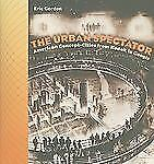 The Urban Spectator: American Concept-Cities from Kodak to Google (Interfaces: S