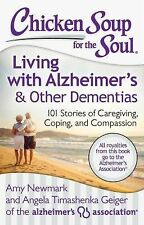Chicken Soup for the Soul -- Living with Alzheimer's and Other Forms of...